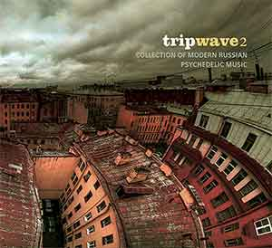 tripwave 2 collection of modern russian psychedelic music
